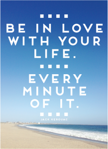 be-in-love-with-your-life-every-minute-of-it