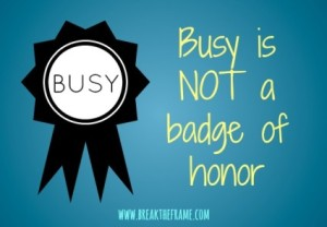 Is Being Busy a Badge of Honor?